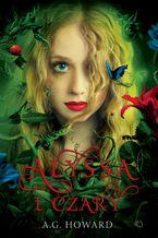 Alyssa z innej krainy. Tom 1. Alyssa i czary
