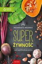 Super Żywność czyli superfoods po polsku