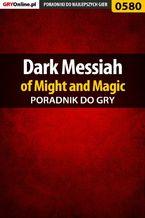 Dark Messiah of Might and Magic - poradnik do gry