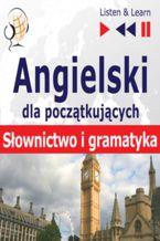 Angielski dla początkujących. Słownictwo i podstawy gramatyki