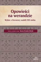 Opowieści na werandzie. Wybór z literatury suahili XIX wieku