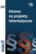 Okładka książki Umowy na projekty informatyczne