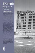 Detroit. Sekcja zwłok Ameryki