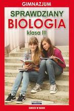Sprawdziany. Biologia. Gimnazjum. Klasa III. Sukces w nauce