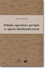 Polskie operatory pytajne w ujęciu diachronicznym