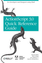 Okładka książki The ActionScript 3.0 Quick Reference Guide: For Developers and Designers Using Flash. For Developers and Designers Using Flash CS4 Professional