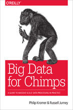 Okładka książki Big Data for Chimps. A Guide to Massive-Scale Data Processing in Practice