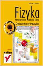 Okładka książki Fizyka. Rozwiązywanie zadań w Excelu. Ćwiczenia praktyczne