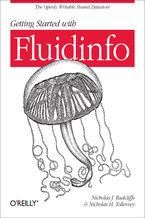 Okładka książki Getting Started with Fluidinfo. Online Information Storage and Search Platform