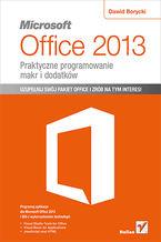Okładka książki Microsoft Office 2013. Praktyczne programowanie makr i dodatków