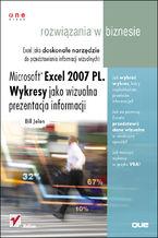 Okładka książki Microsoft Excel 2007 PL. Wykresy jako wizualna prezentacja informacji. Rozwiązania w biznesie