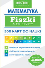 Matematyka. Fiszki maturzysty. 500 kart do nauki