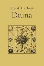 Kroniki Diuny (#1). Diuna, t.1