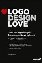 Logo Design Love. Tworzenie genialnych logotypów. Nowa odsłona