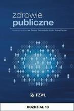 Zdrowie publiczne. Rozdział 13. Ubezpieczenia zdrowotne i społeczne