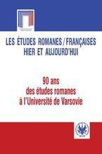 Les études romanes / Françaises hier et aujourd`hui. 90 ans des études romanes a l`Université de Varsovie