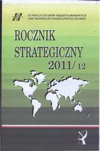 Rocznik Strategiczny 2011-12 - Przegląd sytuacji strategicznej - aspekty globalne i regionalne