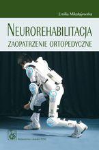 Neurorehabilitacja. Zaopatrzenie ortopedyczne