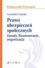 Prawo ubezpieczeń społecznych. Zasady finansowanie organizacja