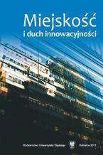 Okładka książki Miejskość i duch innowacyjności