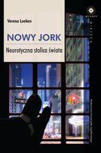 Nowy Jork. Neurotyczna stolica świata