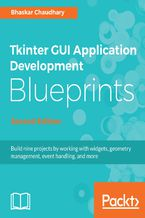 Okładka książki Tkinter GUI Application Development Blueprints, Second Edition