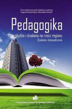 Pedagogika w służbie i działaniu na rzecz regionu. Działania i doświadczenia