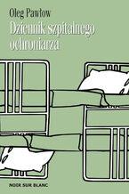 Dziennik szpitalnego ochroniarza