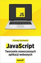 Okładka książki JavaScript. Tworzenie nowoczesnych aplikacji webowych