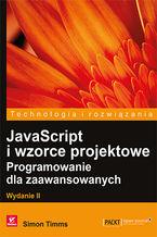 JavaScript i wzorce projektowe. Programowanie dla zaawansowanych. Wydanie II
