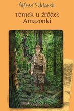 Tomek u źródeł Amazonki (t.7)