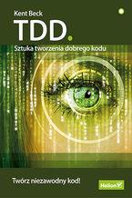 Okładka książki TDD. Sztuka tworzenia dobrego kodu