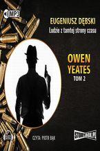 Owen Yeates tom 2 Ludzie z tamtej strony czasu