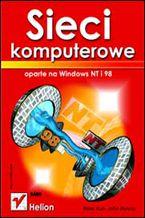 Okładka książki Sieci komputerowe oparte na Windows NT i 98