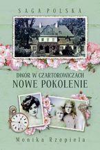 Saga Polska Dwór w Czartorowiczach Tom 2 Nowe pokolenie