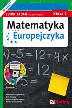 Okładka książki Matematyka Europejczyka. Zbiór zadań dla gimnazjum. Klasa 1