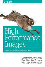 Okładka książki High Performance Images. Shrink, Load, and Deliver Images for Speed