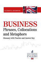 Business Phrases, Collocations and Metaphors. Glossary with Practice and Answer Key