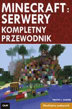 Okładka książki Minecraft: serwery. Kompletny przewodnik
