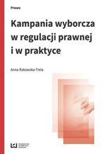 Kampania wyborcza w regulacji prawnej i w praktyce (stan prawny na 15 lipca 2015 r.)