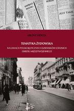 Tematyka żydowska na łamach polskojęzycznych dzienników łódzkich okresu międzywojennego