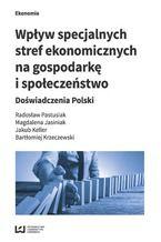 Wpływ specjalnych stref ekonomicznych na gospodarkę i społeczeństwo. Doświadczenia Polski