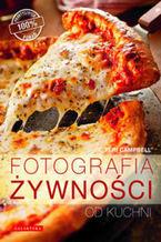Okładka książki Fotografia żywności od kuchni