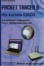 Okładka książki Packet Tracer 6 dla kursów CISCO z przykładami i ćwiczeniami. Tom 1