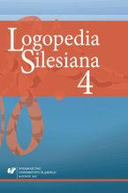 """Logopedia Silesiana"" 2015. T. 4"