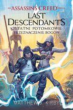 Assassin's Creed: Last Descendants. Ostatni potomkowie. Przeznaczenie bogów