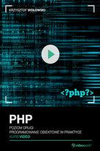 Okładka książki PHP. Kurs video. Poziom drugi. Programowanie obiektowe w praktyce