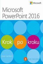 Microsoft PowerPoint 2016 Krok po kroku. Plus Pliki ćwiczeń do pobrania