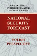 NATIONAL SECURITY FORECAST POLISH PERSPECTIVE