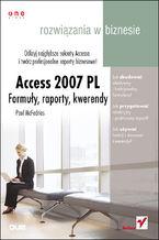 Okładka książki Access 2007 PL. Formuły, raporty, kwerendy. Rozwiązania w biznesie